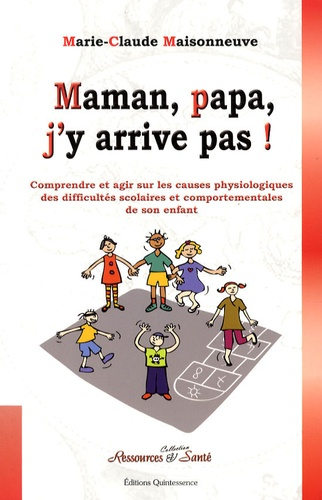 Maman papa j'y arrive pas - Marie Claude Maisonneuve